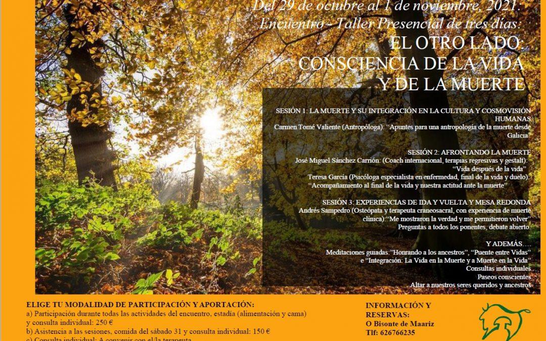 EL OTRO LADO: CONCIENCIA DE LA VIDA Y DE LA MUERTE. 29 de octubre al 1 de noviembre